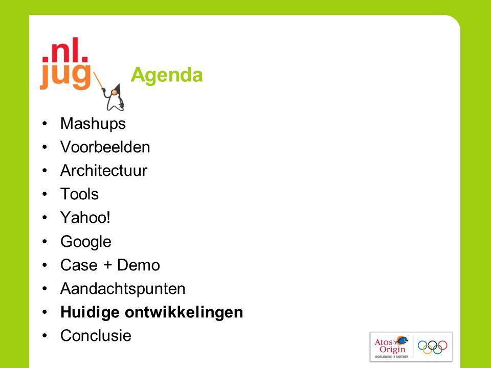 Agenda •Mashups •Voorbeelden •Architectuur •Tools •Yahoo.