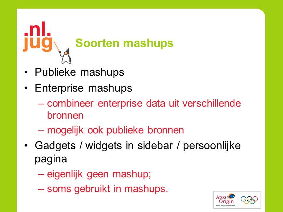 Soorten mashups •Publieke mashups •Enterprise mashups –combineer enterprise data uit verschillende bronnen –mogelijk ook publieke bronnen •Gadgets / widgets in sidebar / persoonlijke pagina –eigenlijk geen mashup; –soms gebruikt in mashups.
