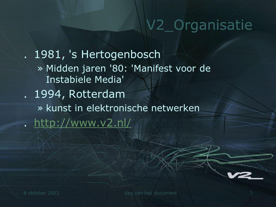 8 oktober 2003dag van het document14 V2_Archive