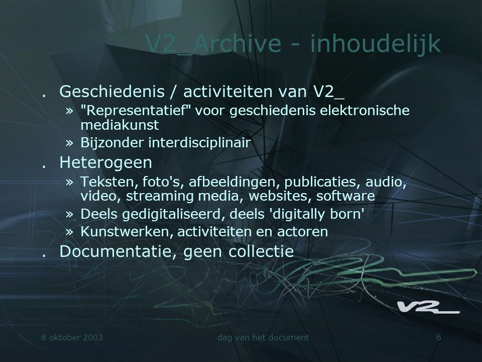 8 oktober 2003dag van het document7 V2_Archive
