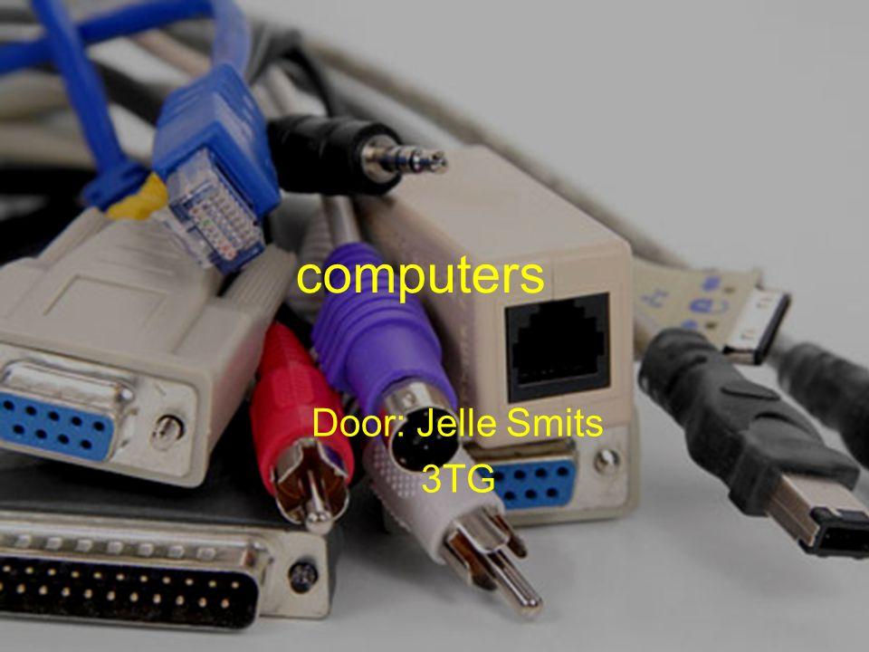 computers Door: Jelle Smits 3TG