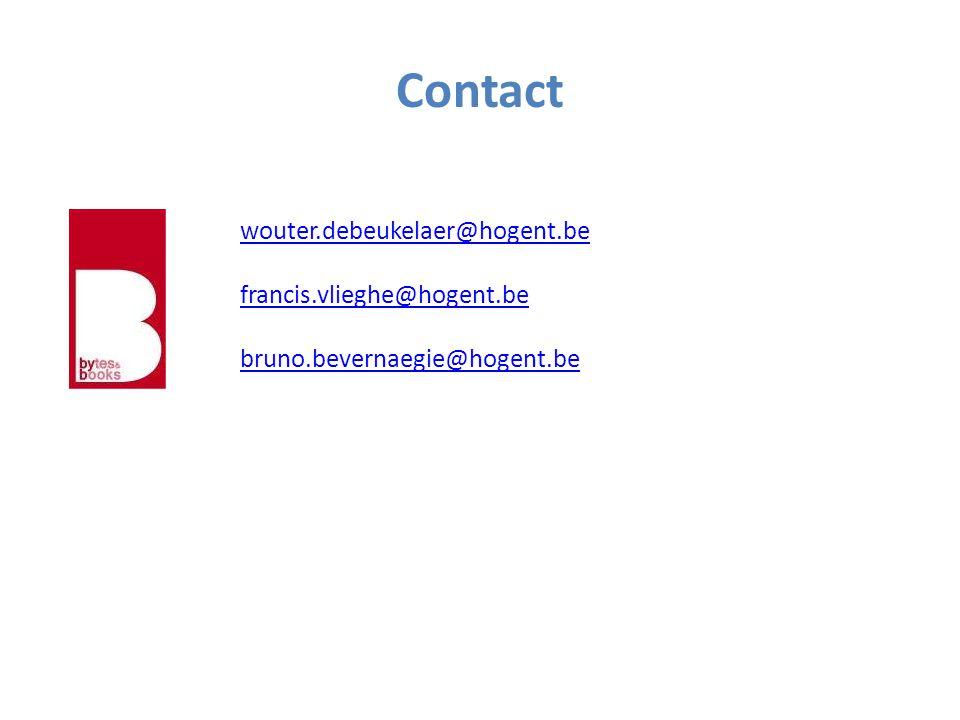 Contact wouter.debeukelaer@hogent.be francis.vlieghe@hogent.be bruno.bevernaegie@hogent.be