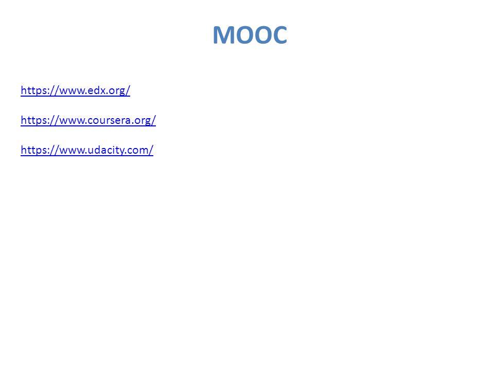 MOOC https://www.edx.org/ https://www.coursera.org/ https://www.udacity.com/