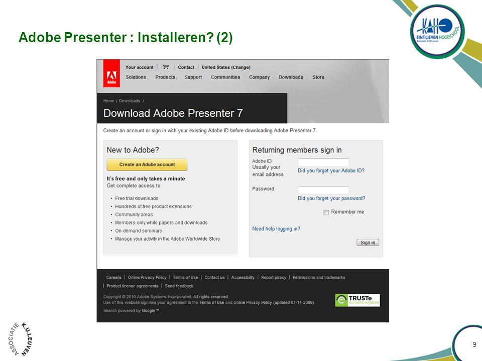 Inhoud 1.Adobe Presenter  Wat.  Waarom.  Hoe.  Installeren 2.