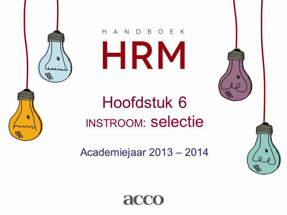 Hoofdstuk 6 INSTROOM : selectie Academiejaar 2013 – 2014
