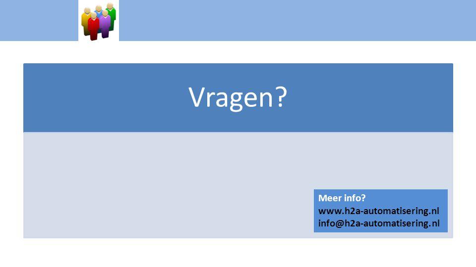 Vragen? Meer info? www.h2a-automatisering.nl info@h2a-automatisering.nl