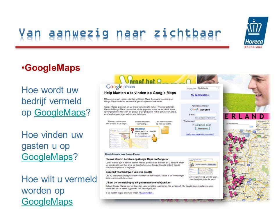 •GoogleMaps Hoe wordt uw bedrijf vermeld op GoogleMaps GoogleMaps Hoe vinden uw gasten u op GoogleMapsGoogleMaps.