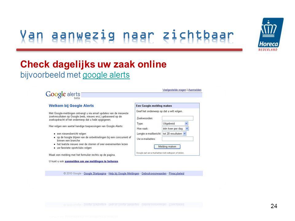 Check dagelijks uw zaak online bijvoorbeeld met google alertsgoogle alerts 24