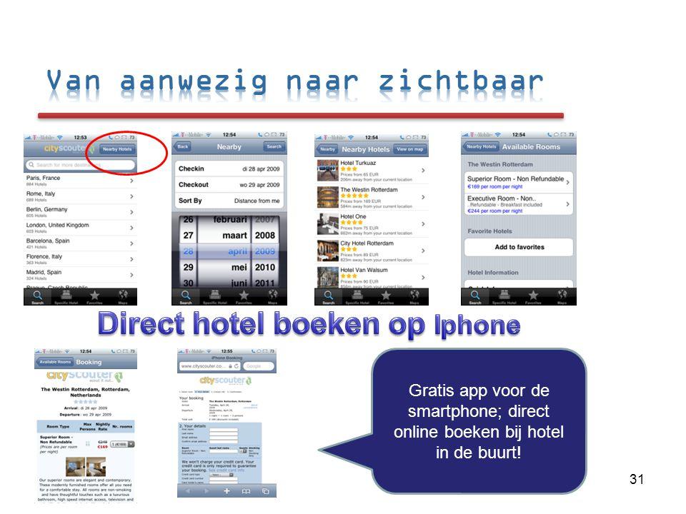 Gratis app voor de smartphone; direct online boeken bij hotel in de buurt! 31