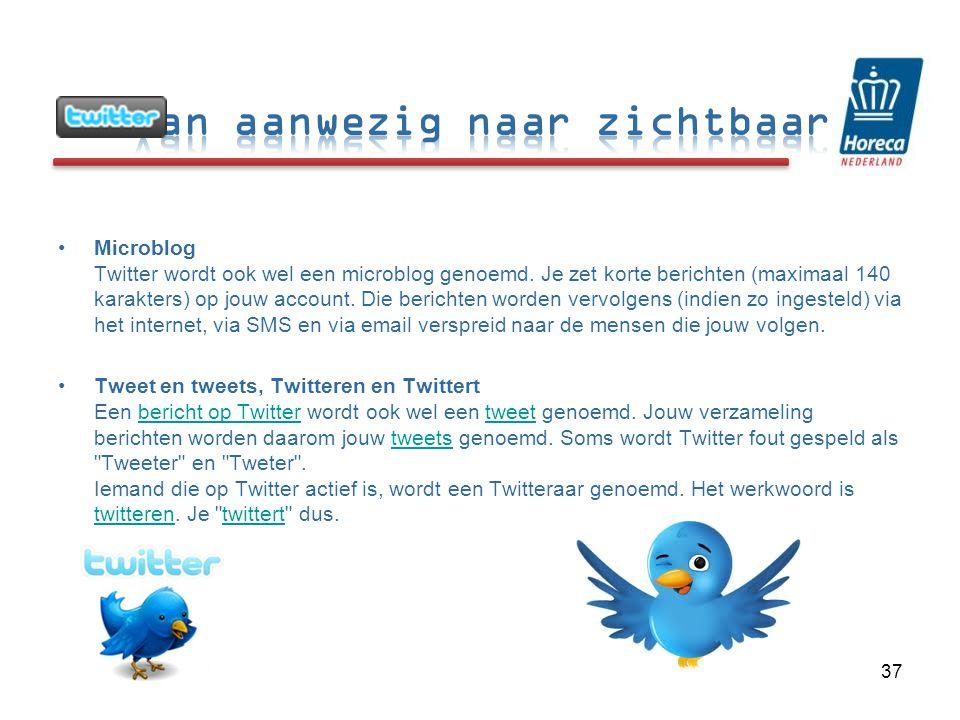 •Microblog Twitter wordt ook wel een microblog genoemd.