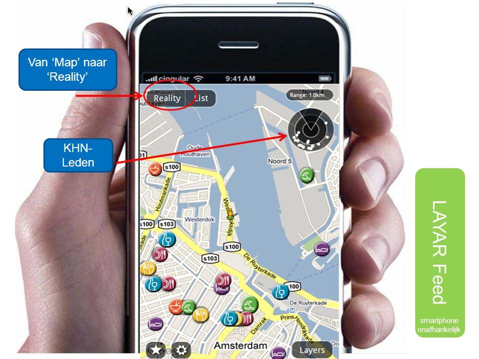 LAYAR Feed Van 'Map' naar 'Reality' KHN- Leden smartphone onafhankelijk