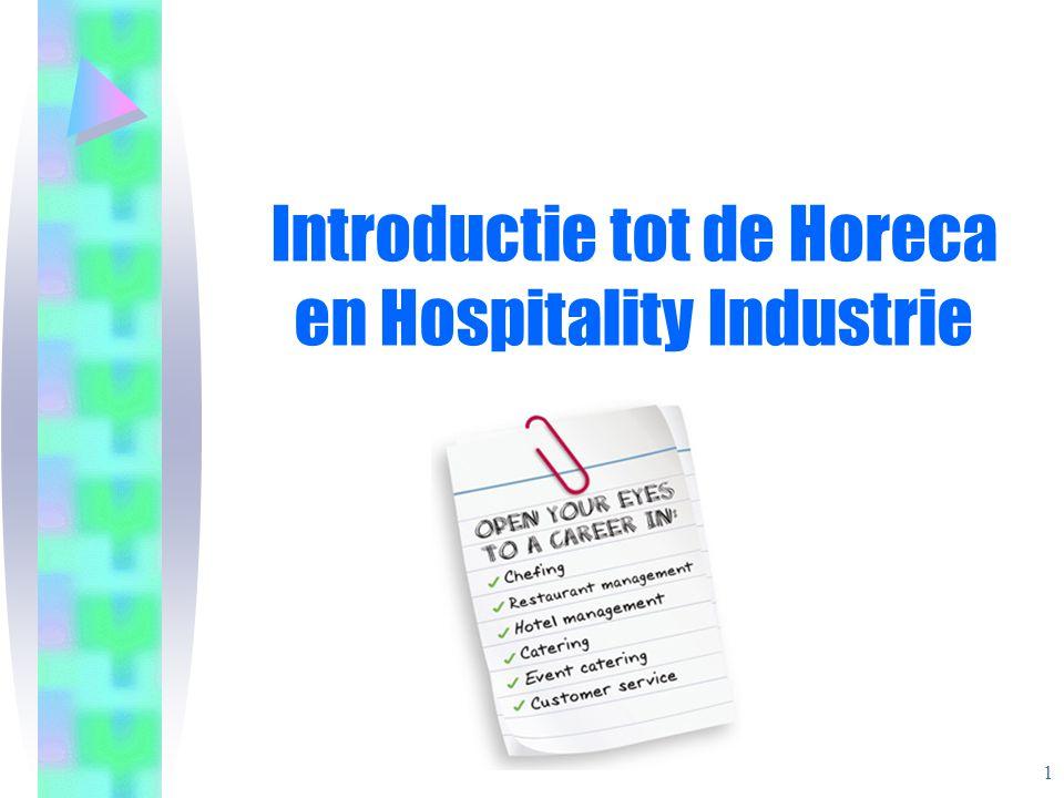 Introductie tot de Horeca en Hospitality Industrie 1