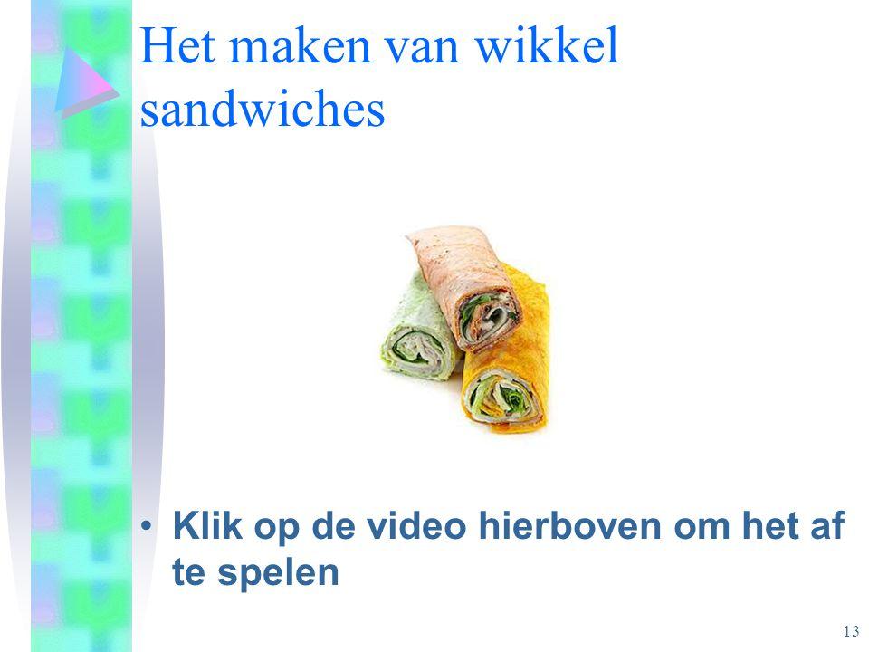 Het maken van wikkel sandwiches •Klik op de video hierboven om het af te spelen 13