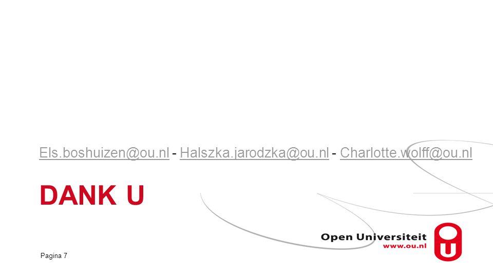 DANK U Els.boshuizen@ou.nl - Halszka.jarodzka@ou.nl - Charlotte.wolff@ou.nl Pagina 7