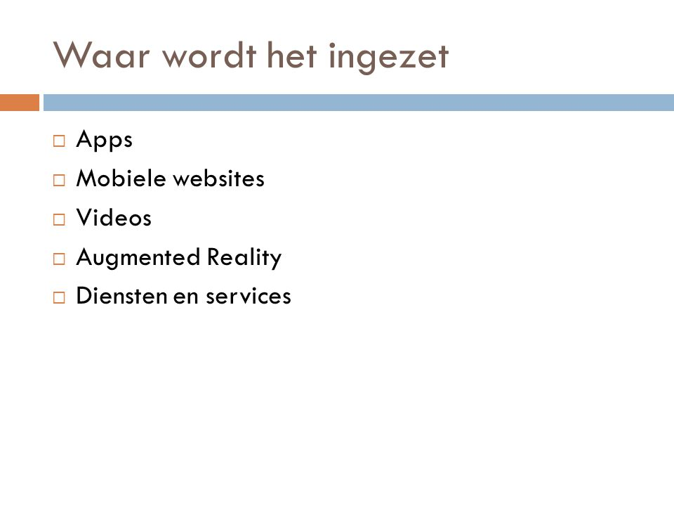 Waar wordt het ingezet  Apps  Mobiele websites  Videos  Augmented Reality  Diensten en services