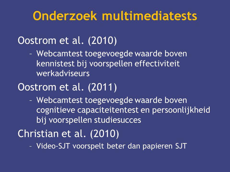 Onderzoek multimediatests Oostrom et al. (2010) –Webcamtest toegevoegde waarde boven kennistest bij voorspellen effectiviteit werkadviseurs Oostrom et