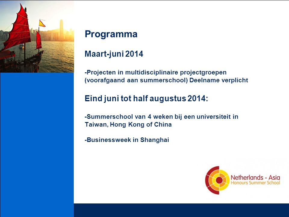 Programma Maart-juni 2014 -Projecten in multidisciplinaire projectgroepen (voorafgaand aan summerschool) Deelname verplicht Eind juni tot half augustu