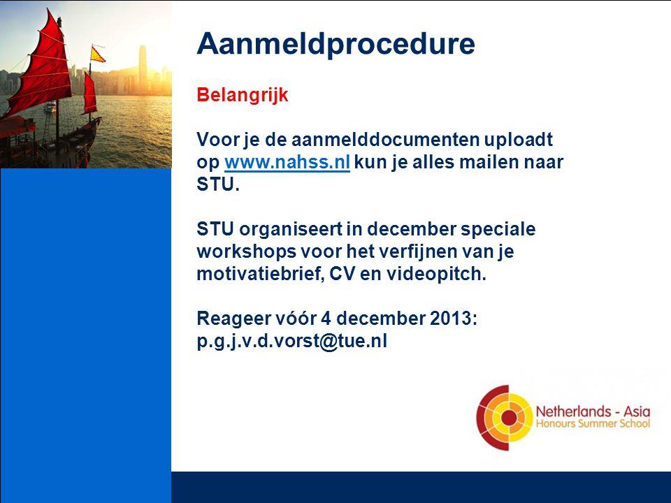Aanmeldprocedure Belangrijk Voor je de aanmelddocumenten uploadt op www.nahss.nl kun je alles mailen naar STU. STU organiseert in december speciale wo