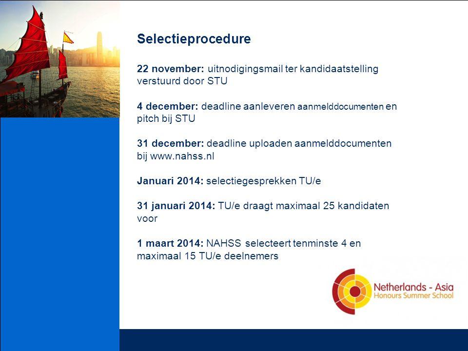 Selectieprocedure 22 november: uitnodigingsmail ter kandidaatstelling verstuurd door STU 4 december: deadline aanleveren aanmelddocumenten en pitch bi