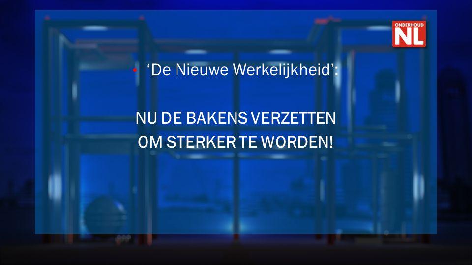 • 'De Nieuwe Werkelijkheid': NU DE BAKENS VERZETTEN OM STERKER TE WORDEN!