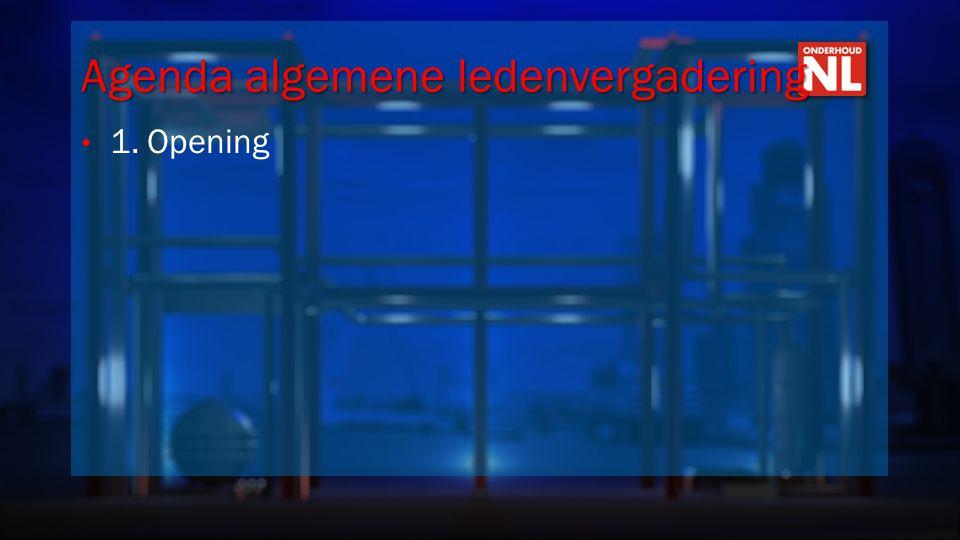 Agenda algemene ledenvergadering • 1. Opening