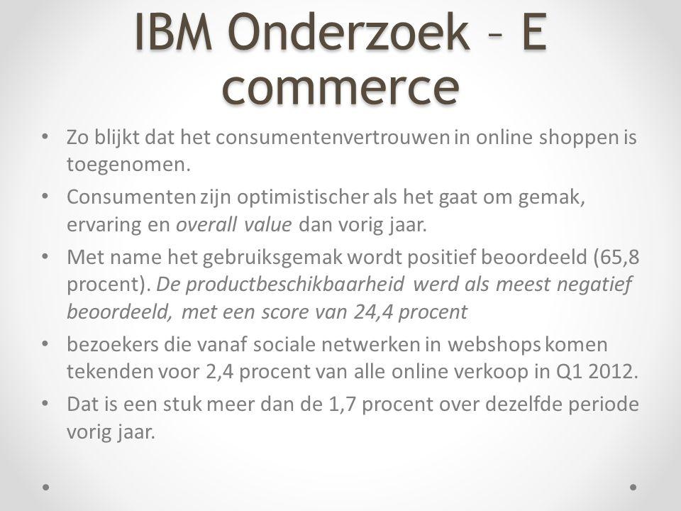 IBM Onderzoek – E commerce • Zo blijkt dat het consumentenvertrouwen in online shoppen is toegenomen. • Consumenten zijn optimistischer als het gaat o