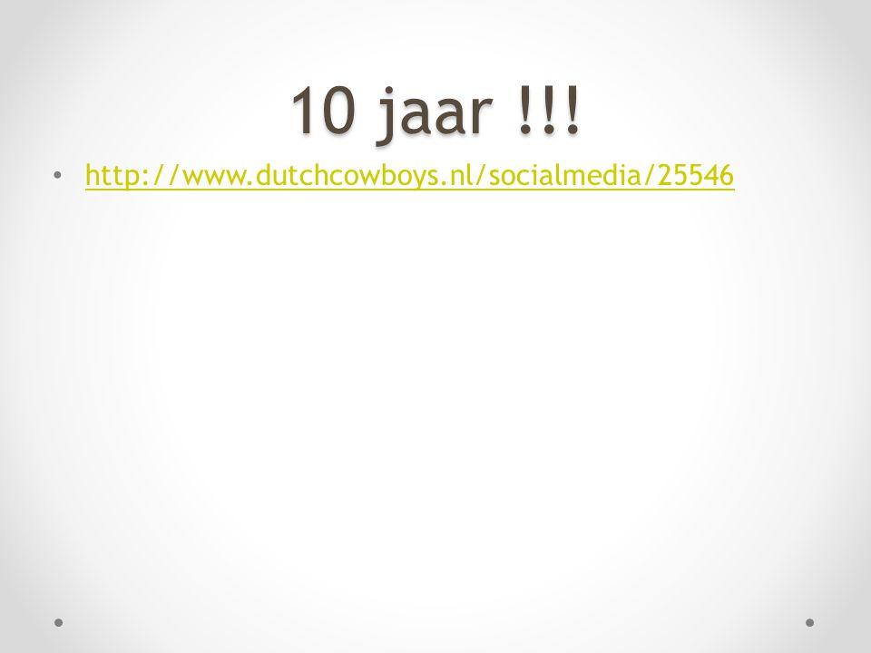 10 jaar !!! • http://www.dutchcowboys.nl/socialmedia/25546 http://www.dutchcowboys.nl/socialmedia/25546