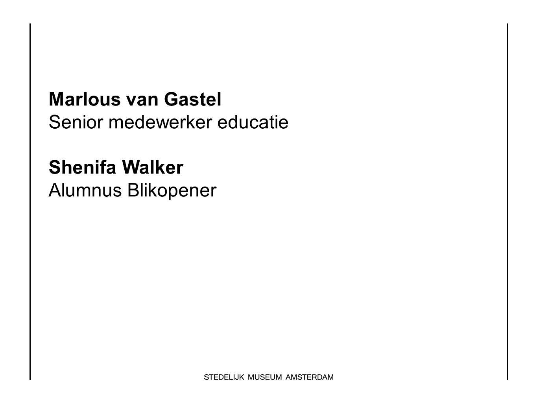 Marlous van Gastel Senior medewerker educatie Shenifa Walker Alumnus Blikopener