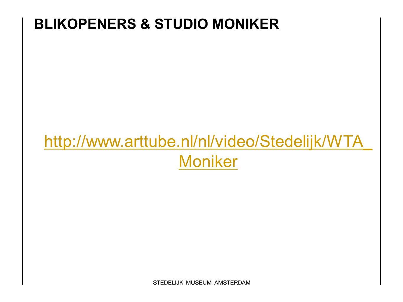 BLIKOPENERS & STUDIO MONIKER http://www.arttube.nl/nl/video/Stedelijk/WTA_ Moniker