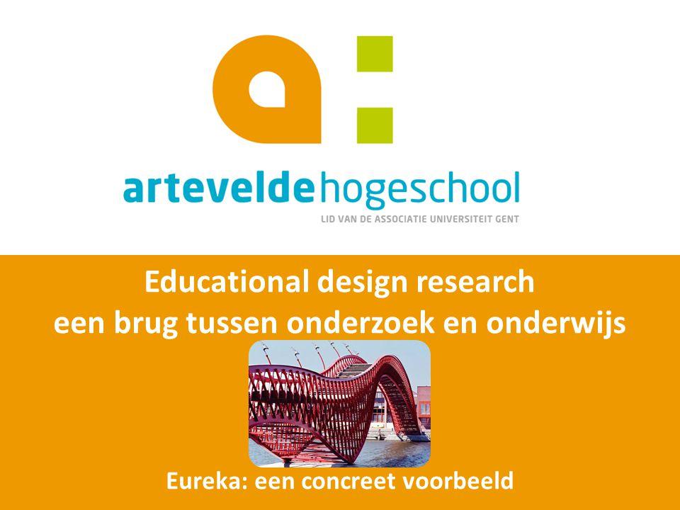 Educational design research een brug tussen onderzoek en onderwijs Eureka: een concreet voorbeeld