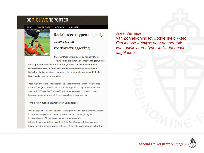 Jireel Verhage Van Zonnekoning tot Goddelijke dikkerd Een inhoudsanalyse naar het gebruik van raciale stereotypen in Nederlandse dagbladen