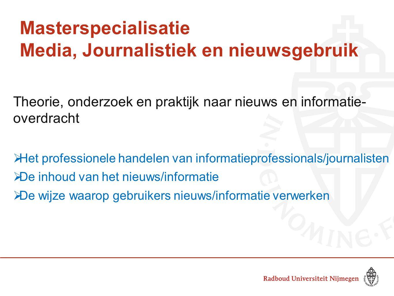 Theorie, onderzoek en praktijk naar nieuws en informatie- overdracht  Het professionele handelen van informatieprofessionals/journalisten  De inhoud