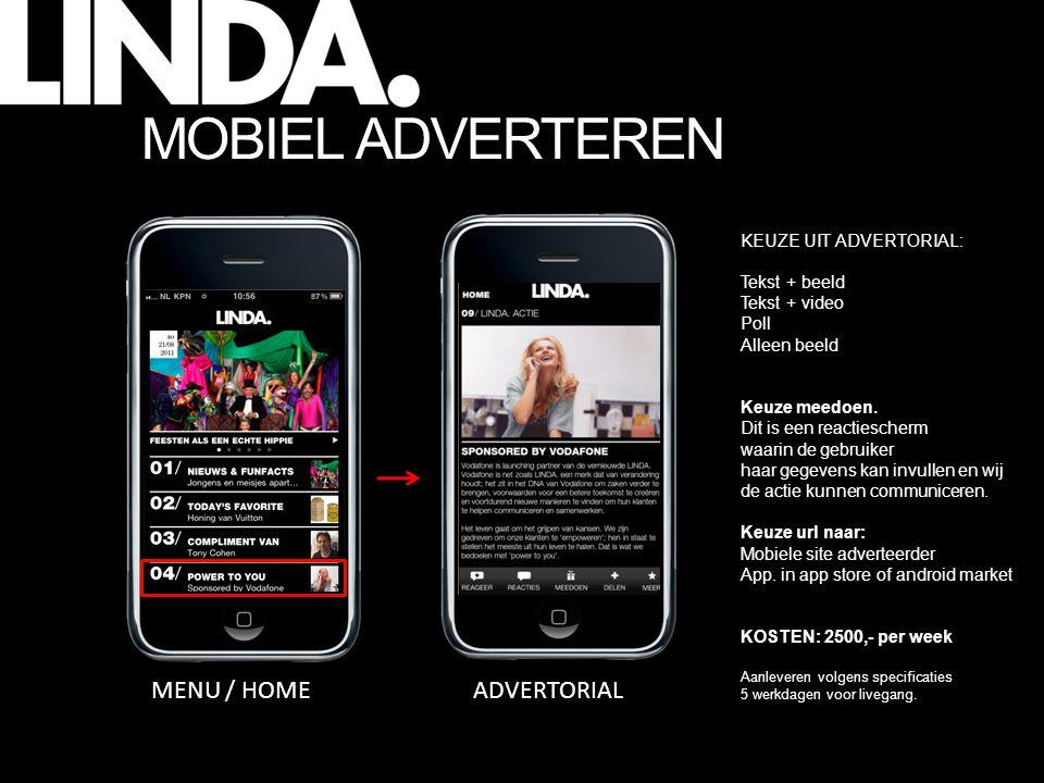 MOBIEL ADVERTEREN MENU / HOMEADVERTORIAL KEUZE UIT ADVERTORIAL: Tekst + beeld Tekst + video Poll Alleen beeld Keuze meedoen.