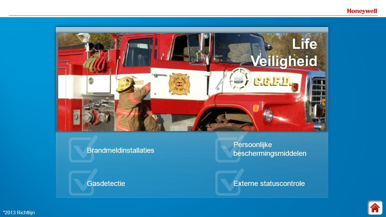 12 Life Veiligheid LifeVeiligheid Brandmeldinstallaties Gasdetectie Persoonlijke beschermingsmiddelen Externe statuscontrole *2013 Richtlijn