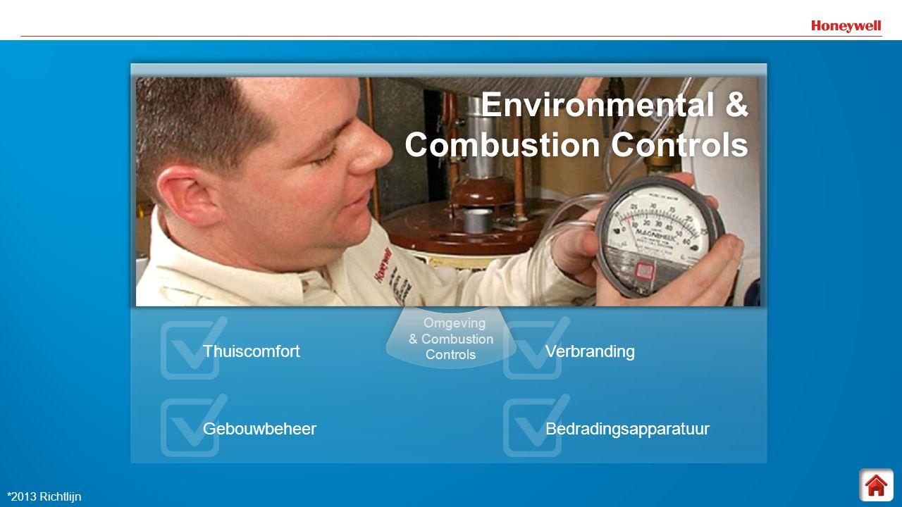 13 Omgeving & Combustion Controls Environmental & Combustion Controls Thuiscomfort Gebouwbeheer Verbranding Bedradingsapparatuur *2013 Richtlijn