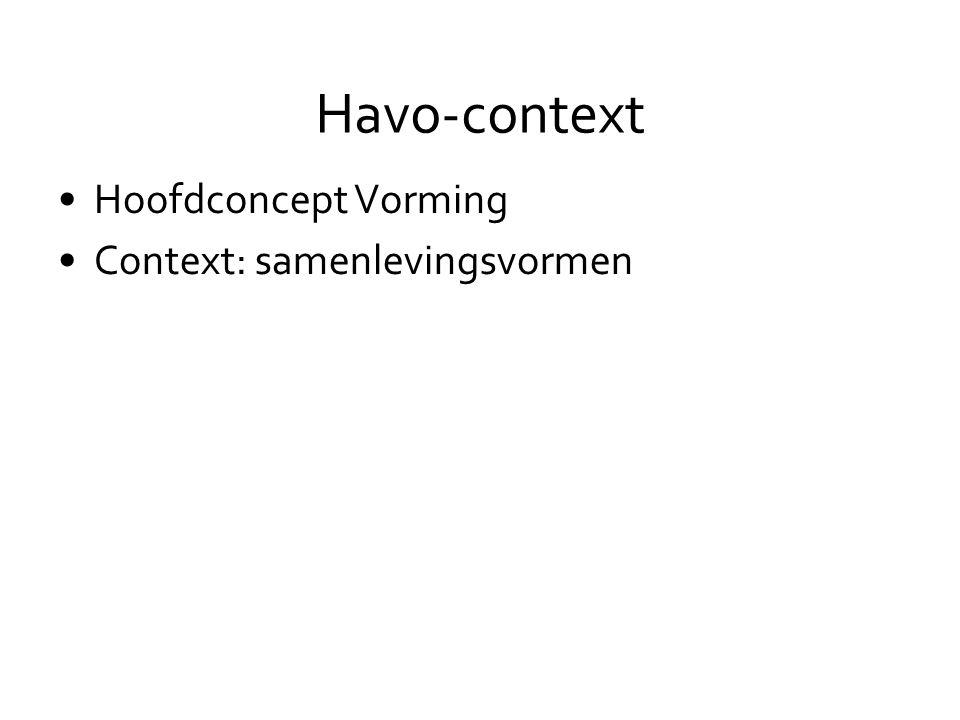 Havo-context •Hoofdconcept Vorming •Context: samenlevingsvormen