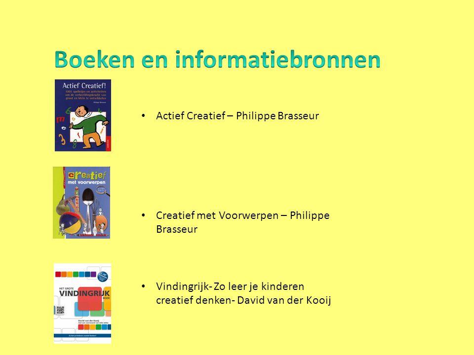 • Actief Creatief – Philippe Brasseur • Creatief met Voorwerpen – Philippe Brasseur • Vindingrijk- Zo leer je kinderen creatief denken- David van der