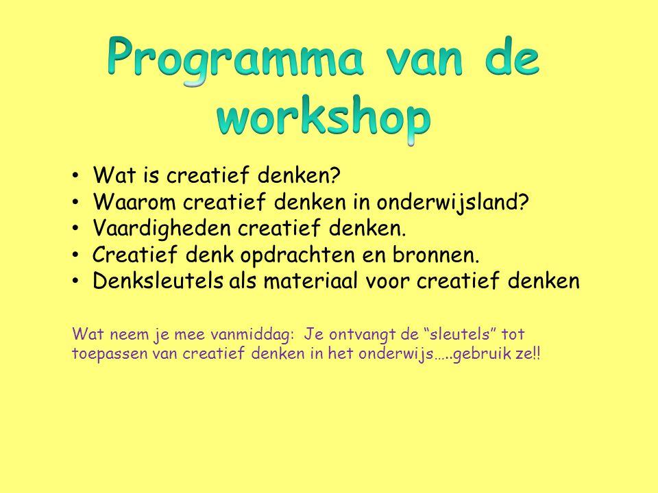 • Wat is creatief denken? • Waarom creatief denken in onderwijsland? • Vaardigheden creatief denken. • Creatief denk opdrachten en bronnen. • Denksleu