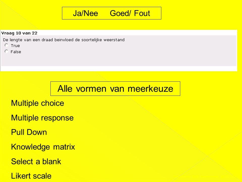 Ja/Nee Goed/ Fout Alle vormen van meerkeuze Multiple choice Multiple response Pull Down Knowledge matrix Select a blank Likert scale Presentatie DAS-C
