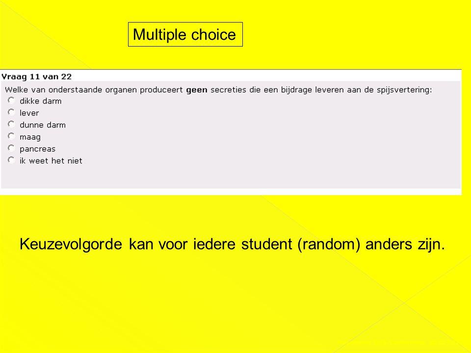 Multiple choice Keuzevolgorde kan voor iedere student (random) anders zijn. Presentatie DAS-Conferentie 03-02-2011