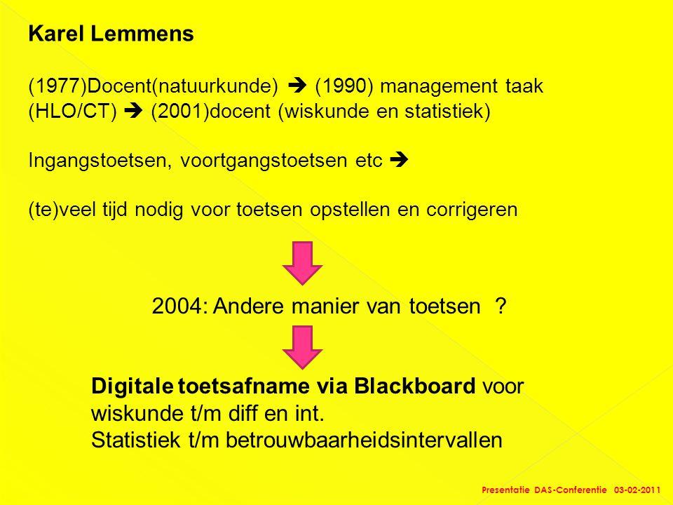 Karel Lemmens (1977)Docent(natuurkunde)  (1990) management taak (HLO/CT)  (2001)docent (wiskunde en statistiek) Ingangstoetsen, voortgangstoetsen et