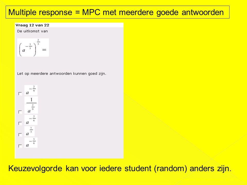 Multiple response = MPC met meerdere goede antwoorden Keuzevolgorde kan voor iedere student (random) anders zijn. Presentatie DAS-Conferentie 03-02-20