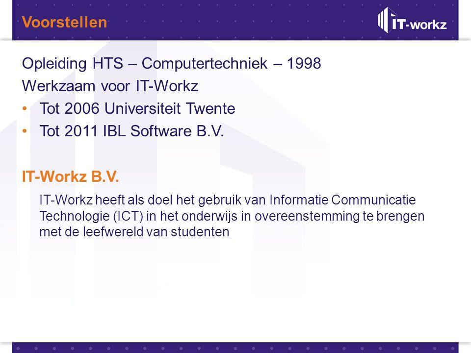 Voorstellen Opleiding HTS – Computertechniek – 1998 Werkzaam voor IT-Workz •Tot 2006 Universiteit Twente •Tot 2011 IBL Software B.V. IT-Workz B.V. IT-