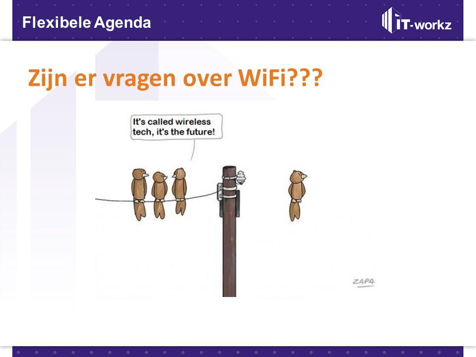 Zijn er vragen over WiFi??? Flexibele Agenda