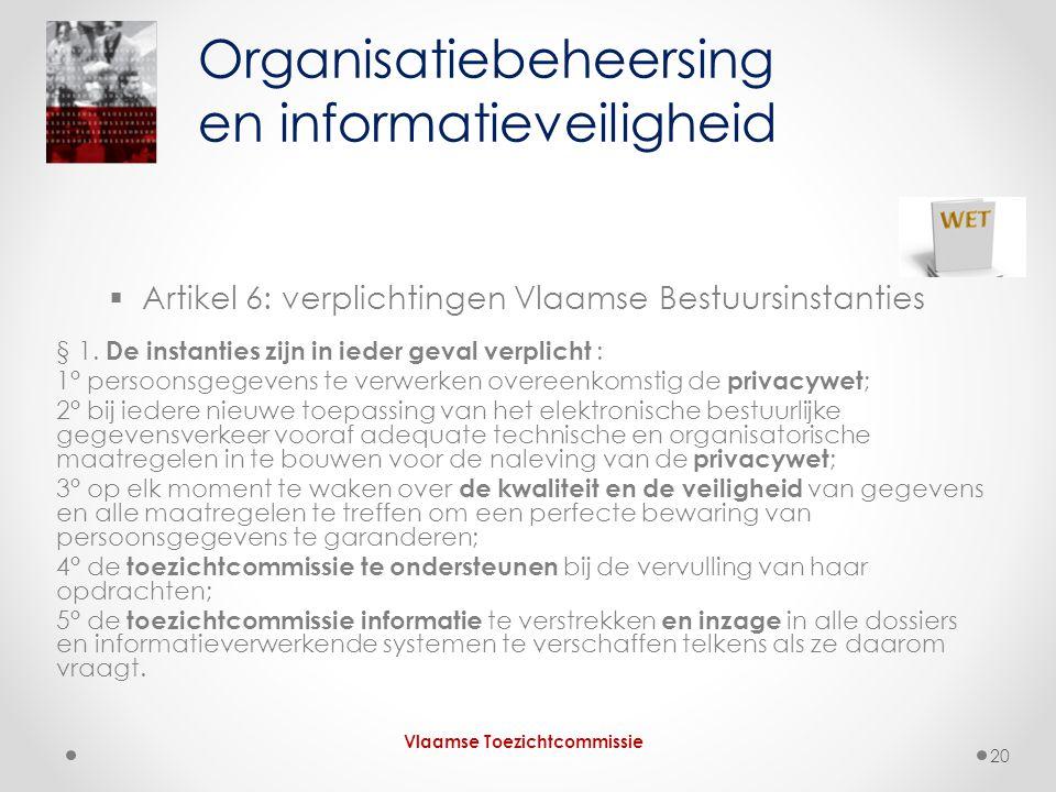  Artikel 6: verplichtingen Vlaamse Bestuursinstanties § 1. De instanties zijn in ieder geval verplicht : 1° persoonsgegevens te verwerken overeenkoms