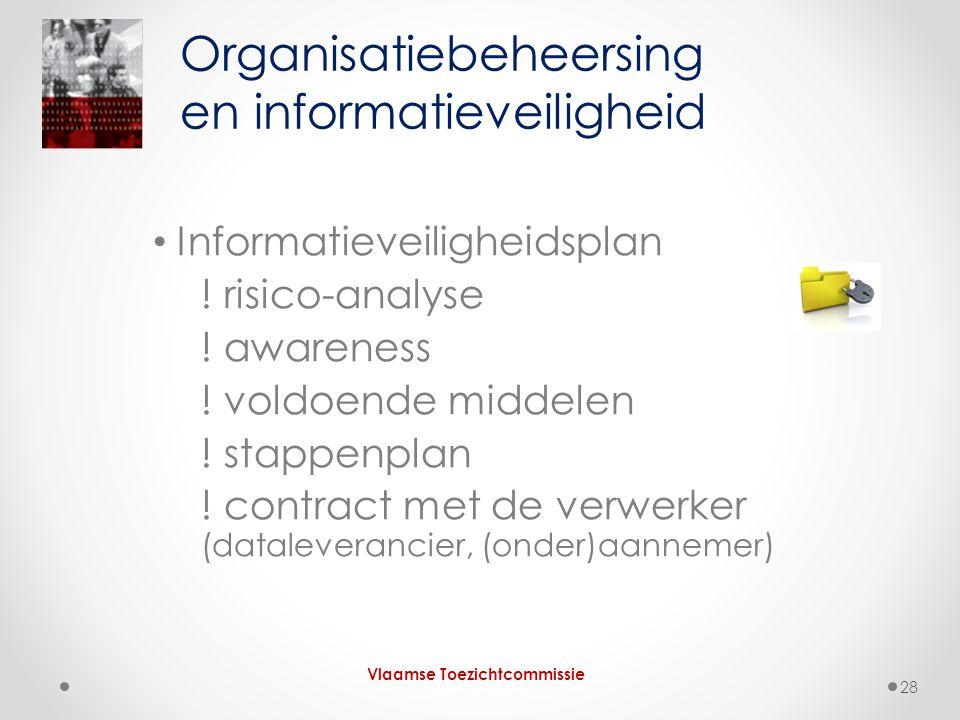 • Informatieveiligheidsplan ! risico-analyse ! awareness ! voldoende middelen ! stappenplan ! contract met de verwerker (dataleverancier, (onder)aanne