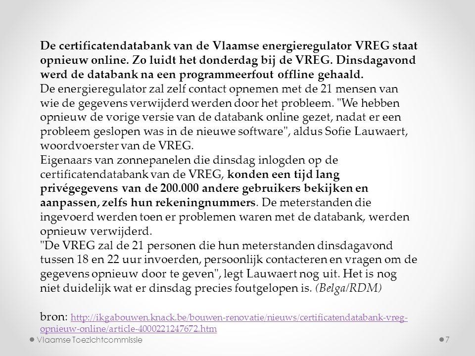 De certificatendatabank van de Vlaamse energieregulator VREG staat opnieuw online. Zo luidt het donderdag bij de VREG. Dinsdagavond werd de databank n