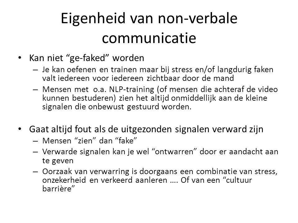 """Eigenheid van non-verbale communicatie • Kan niet """"ge-faked"""" worden – Je kan oefenen en trainen maar bij stress en/of langdurig faken valt iedereen vo"""