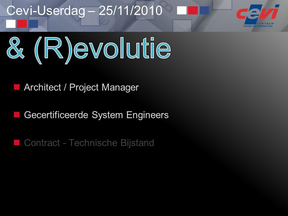 Cevi-Userdag – 25/11/2010  Architect / Project Manager  Gecertificeerde System Engineers  Contract - Technische Bijstand