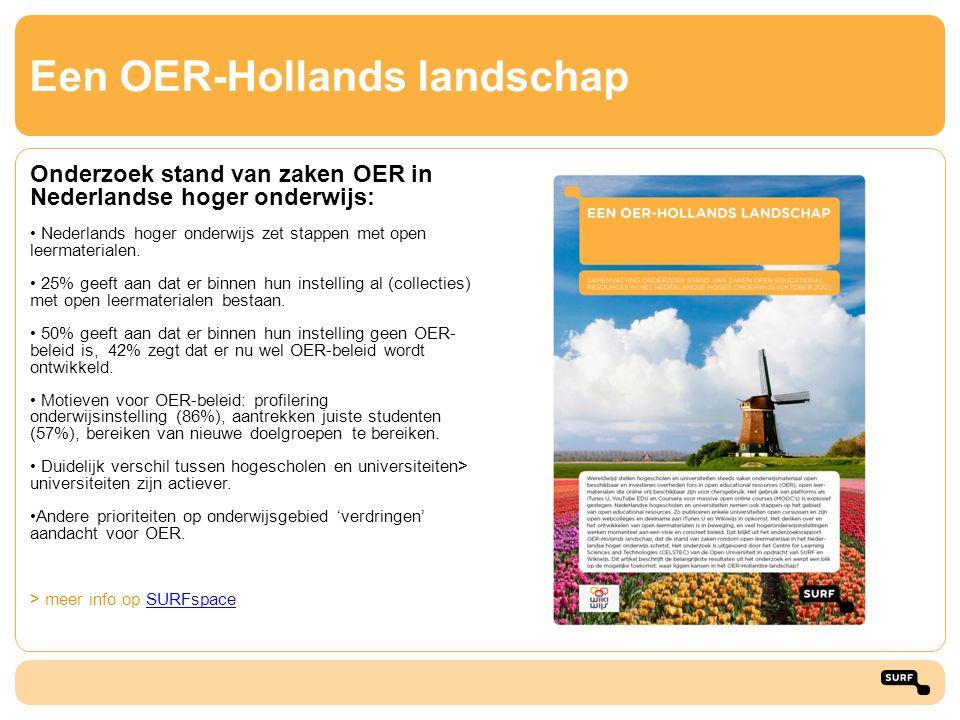 Een OER-Hollands landschap Onderzoek stand van zaken OER in Nederlandse hoger onderwijs: • Nederlands hoger onderwijs zet stappen met open leermateria